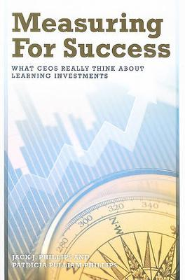 Measuring for Success: What CEOs Really Think About Learning Investments (Paperback)