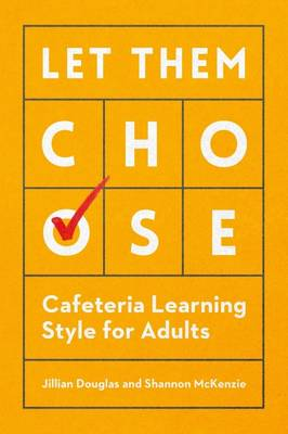 Let Them Choose: Cafeteria Learning Style for Adults (Paperback)