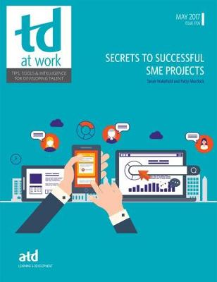 Secrets to Successful SME Projects - TD at Work (formerly Infoline) (Paperback)