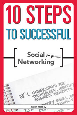 10 Steps to Successful Social Networking for Business (Paperback)