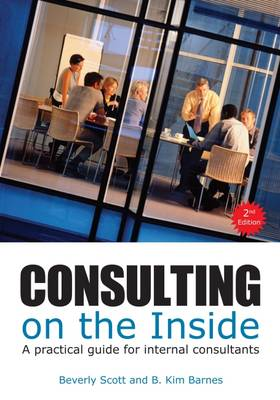 Consulting on the Inside: A Practical Guide for Internal Consultants (Paperback)