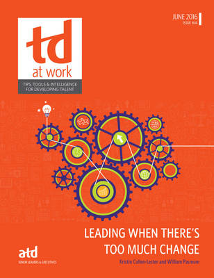 Leading When There's Too Much Change - TD at Work (formerly Infoline) (Paperback)