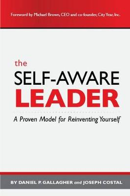 The Self-Aware Leader: A Proven Model for Reinventing Yourself (Paperback)