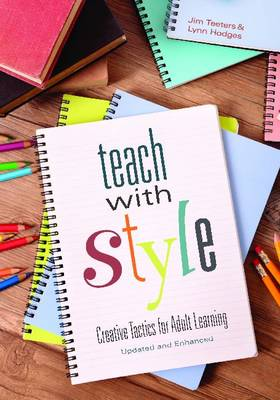 Teach With Style: Creative Tactics for Adult Learning (Paperback)