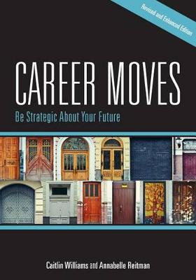 Career Moves: Be Strategic About Your Future (Paperback)
