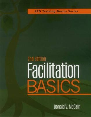 Facilitation Basics - ATD Training Basics Series (Paperback)