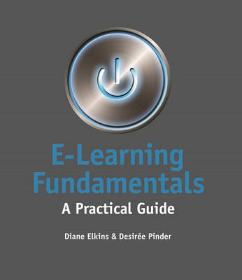 E-Learning Fundamentals: A Practical Guide (Paperback)