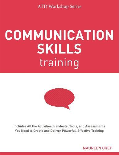 Communication Skills Training - ATD Workshop Series (Paperback)