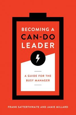 Becoming a Can-Do Leader: A Guide for the Busy Manager (Paperback)