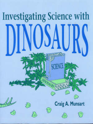 Investigating Science with Dinosaurs (Paperback)
