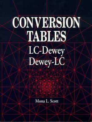 Conversion Tables: LC-Dewey, Dewey-LC (Hardback)