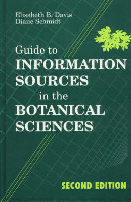 Guide to Information Sources in the Botanical Sciences - Reference Sources in Science and Technology (Hardback)