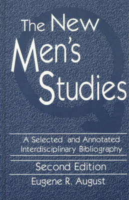 The New Men's Studies: A Selected and Annotated Interdisciplinary Bibliography (Hardback)