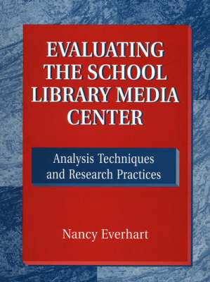 Evaluating the School Library Media Center: Analysis Techniques and Research Practices (Paperback)