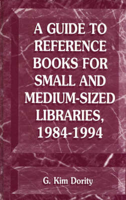 A Guide to Reference Books for Small and Medium-sized Libraries: 1983-93 (Hardback)