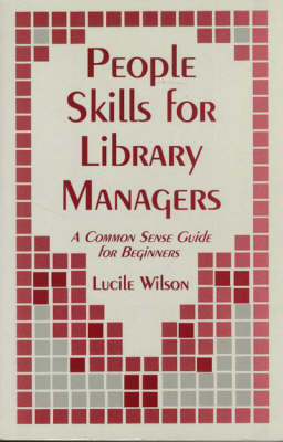 People Skills for Library Managers: A Common Sense Guide for Beginners (Paperback)