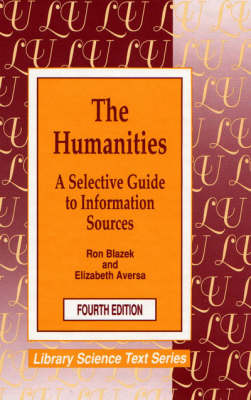 The Humanities, The: A Selective Guide to Information Sources - Library Science Texts (Hardback)