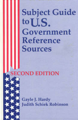Subject Guide to U.S. Government Reference Sources (Hardback)