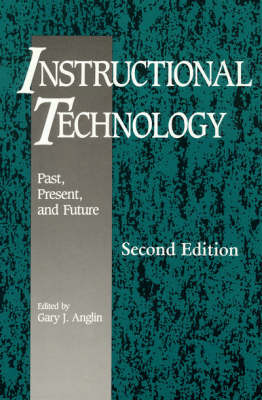 Instructional Technology: Past, Present, and Future - Instructional Technology Series (Hardback)