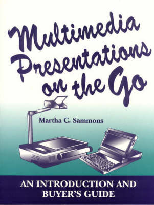 Multimedia Presentations on the Go: An Introduction and Buyer's Guide (Paperback)