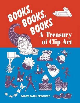 Books, Books, Books: A Treasury of Clip Art (Paperback)