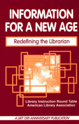 Information for a New Age: Redefining the Librarian (Paperback)