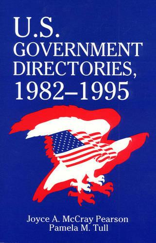 United States Government Directories: 1982-95 (Paperback)