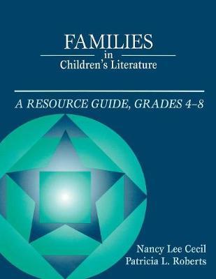 Families in Children's Literature: A Resource Guide, Grades 4-8 (Paperback)