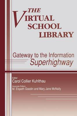 The Virtual School Library: Gateways to the Information Superhighway (Paperback)
