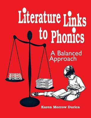 Literature Links to Phonics: A Balanced Approach (Paperback)