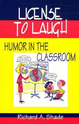 License to Laugh: Humor in the Classroom (Paperback)