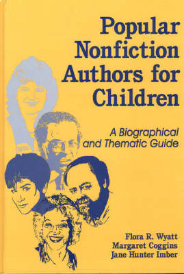 Popular Nonfiction Authors for Children: A Biographical and Thematic Guide (Hardback)