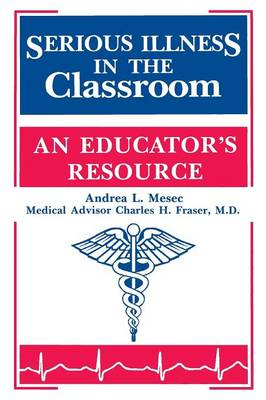 Serious Illness in the Classroom: An Educator's Resource (Paperback)