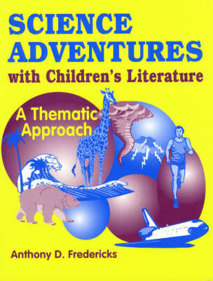 Science Adventures with Children's Literature: A Thematic Approach (Paperback)