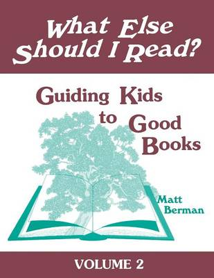 What Else Should I Read?: Guiding Kids to Good Books (Paperback)
