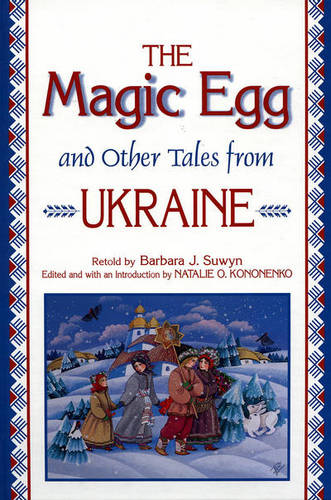The Magic Egg and Other Tales from Ukraine - World Folklore Series (Hardback)