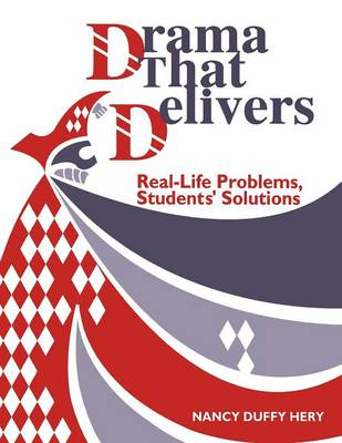 Drama That Delivers: Real-Life Problems, Students' Solutions (Paperback)