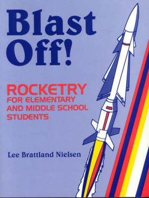Blast Off!: Rocketry for Elementary and Middle School Students (Paperback)