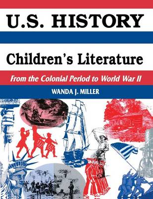 U.S. History Through Children's Literature: From the Colonial Period to World War II (Paperback)
