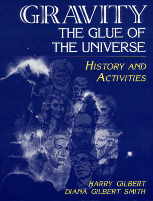 Gravity, the Glue of the Universe: History and Activities (Paperback)