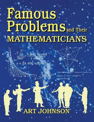 Famous Problems and Their Mathematicians (Paperback)