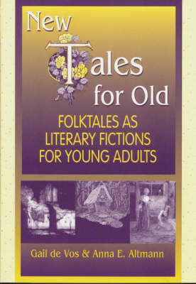 New Tales for Old: Folktales As Literary Fictions for Young Adults (Paperback)