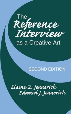 The Reference Interview as a Creative Art, 2nd Edition (Hardback)