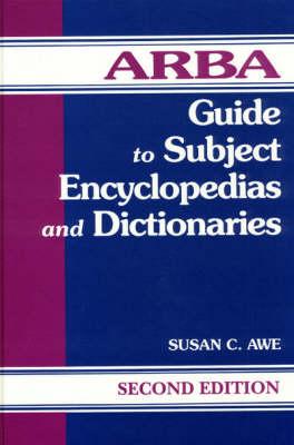 ARBA Guide to Subject Encyclopedias and Dictionaries (Hardback)