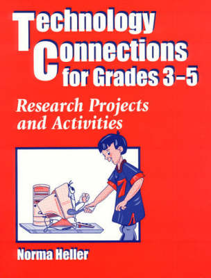 Technology Connections for Grades 3-5: Research Projects and Activities (Paperback)