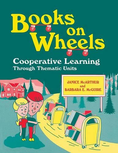 Books on Wheels: Cooperative Learning Through Thematic Units (Paperback)