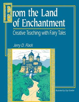 From the Land of Enchantment: Creative Teaching with Fairy Tales (Paperback)