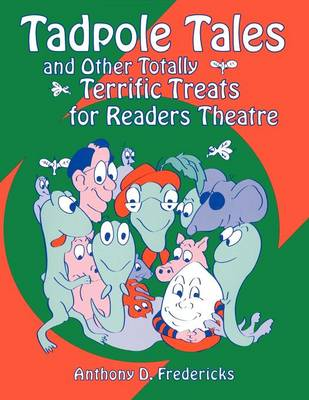 Tadpole Tales and Other Totally Terrific Treats for Readers Theatre - Readers Theatre (Paperback)