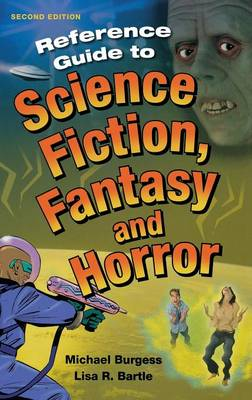 Reference Guide to Science Fiction, Fantasy and Horror, 2nd Edition - Reference Sources in the Humanities (Hardback)
