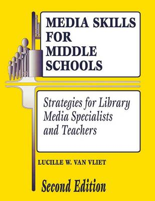 Media Skills for Middle Schools: Strategies for Library Media Specialists and Teachers, 2nd Edition (Paperback)